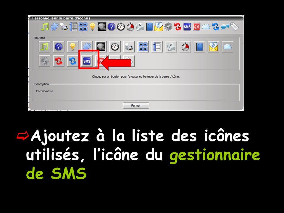 Ajoutez à la liste des icônes utilisés, l'icône du gestionnaire de SMS