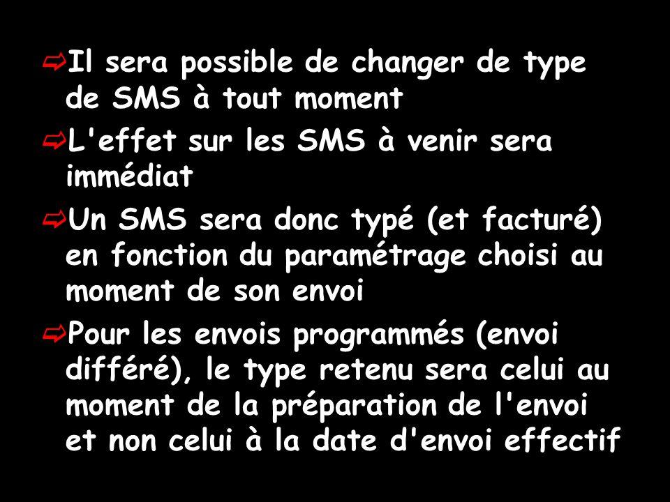 Il sera possible de changer de type de SMS à tout moment