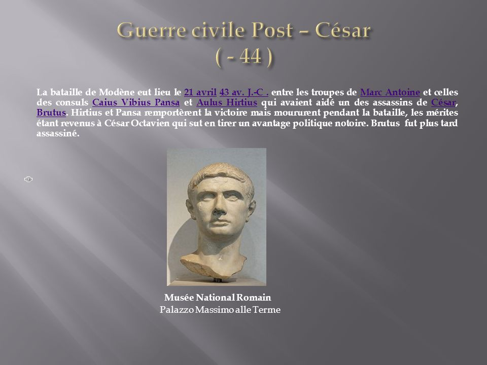 Guerre civile Post – César ( - 44 )