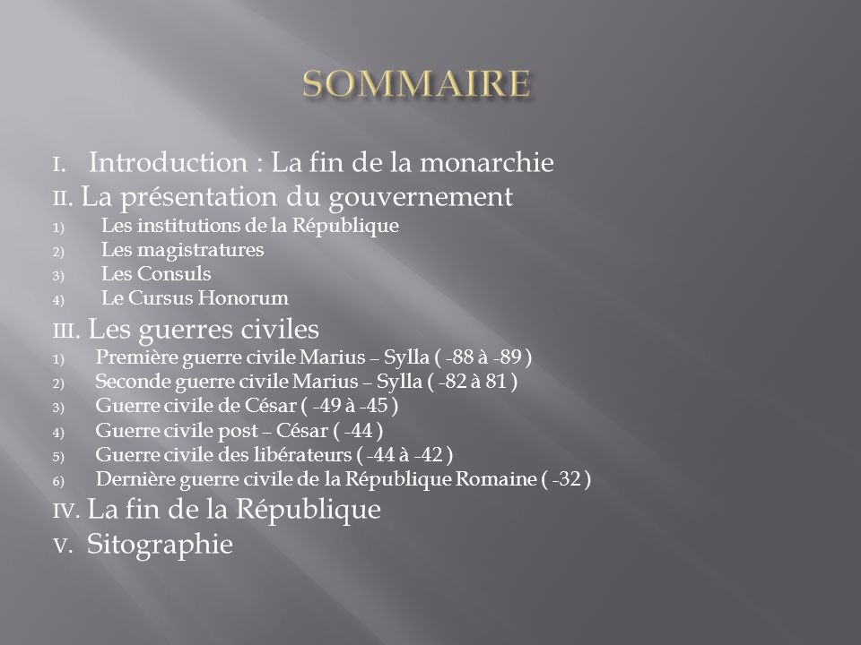 SOMMAIRE I. Introduction : La fin de la monarchie