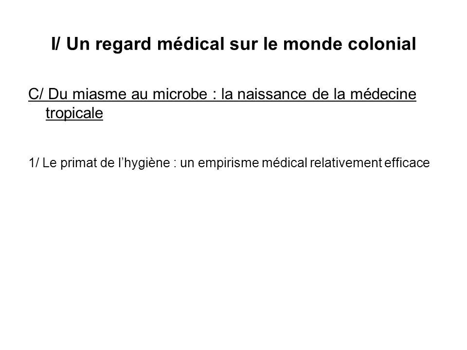 I/ Un regard médical sur le monde colonial