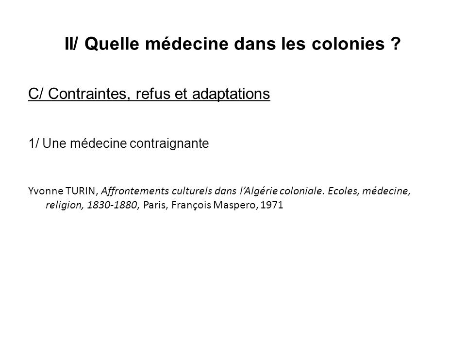 II/ Quelle médecine dans les colonies