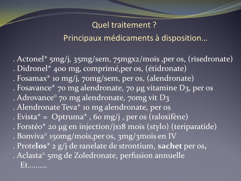Quel traitement Principaux médicaments à disposition…