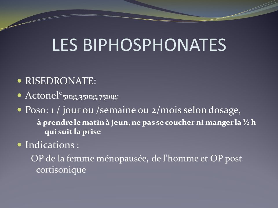 LES BIPHOSPHONATES RISEDRONATE: Actonel°5mg,35mg,75mg: