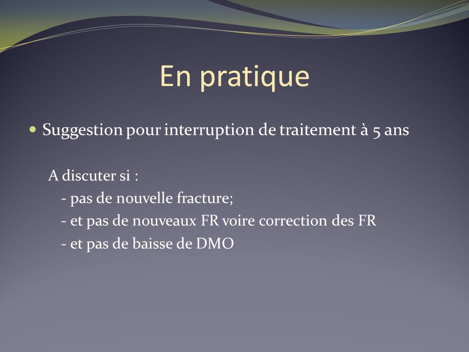 En pratique Suggestion pour interruption de traitement à 5 ans