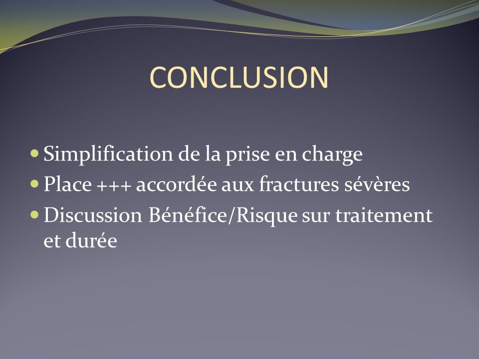 CONCLUSION Simplification de la prise en charge