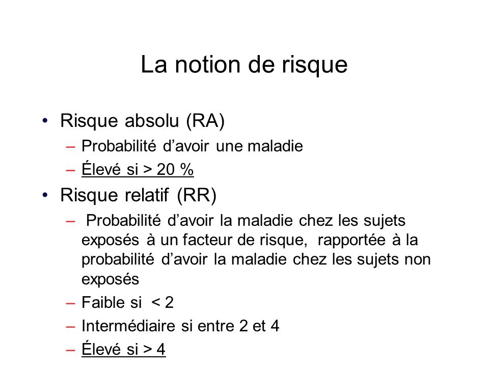 La notion de risque Risque absolu (RA) Risque relatif (RR)