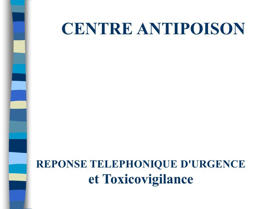 REPONSE TELEPHONIQUE D URGENCE et Toxicovigilance