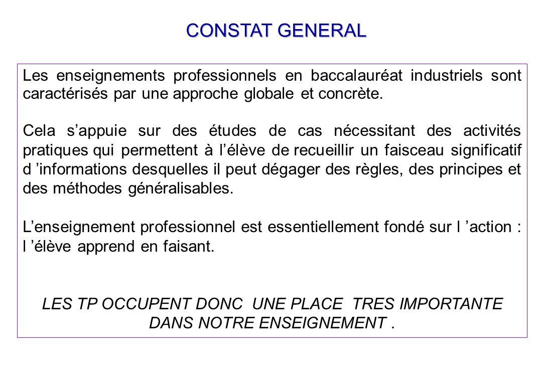 CONSTAT GENERAL Les enseignements professionnels en baccalauréat industriels sont caractérisés par une approche globale et concrète.