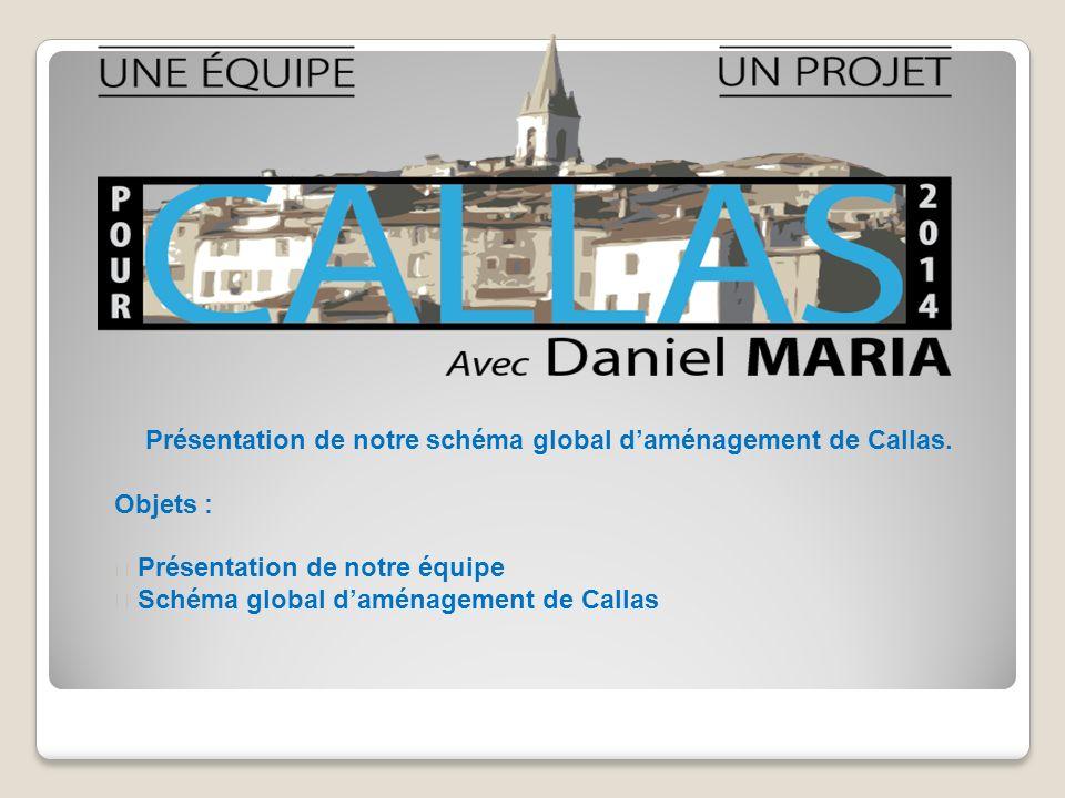 Présentation de notre schéma global d'aménagement de Callas.