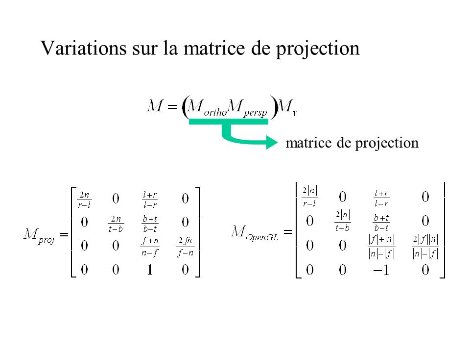 Variations sur la matrice de projection