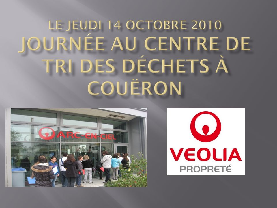 Le jeudi 14 octobre 2010 journée au centre de tri des déchets à Couëron