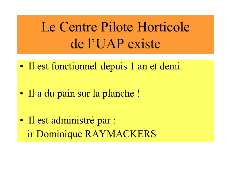 Le Centre Pilote Horticole de l'UAP existe