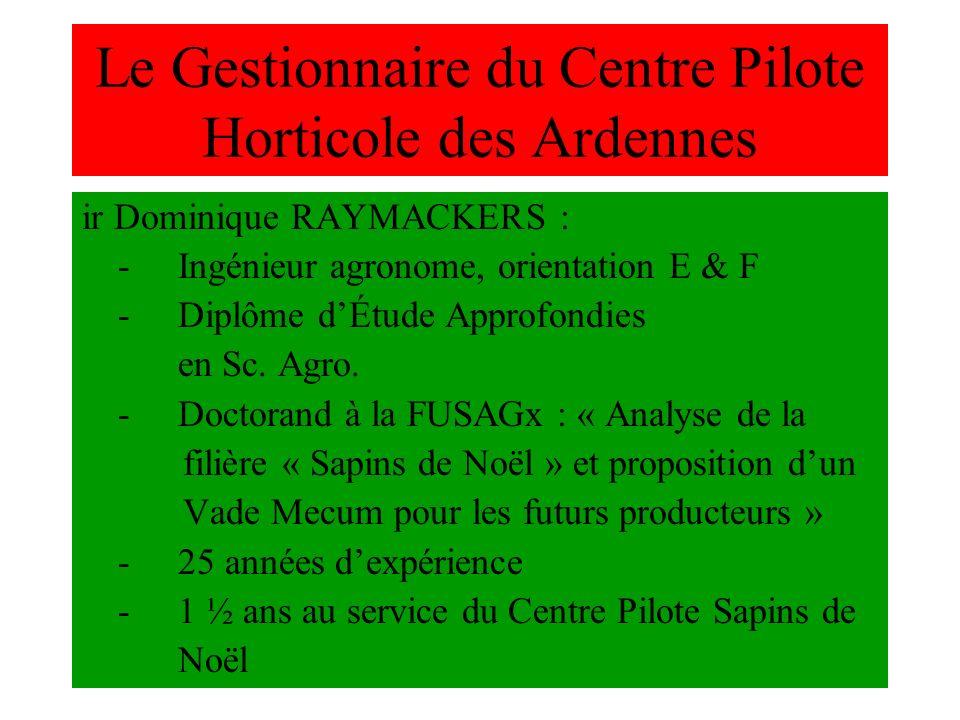 Le Gestionnaire du Centre Pilote Horticole des Ardennes
