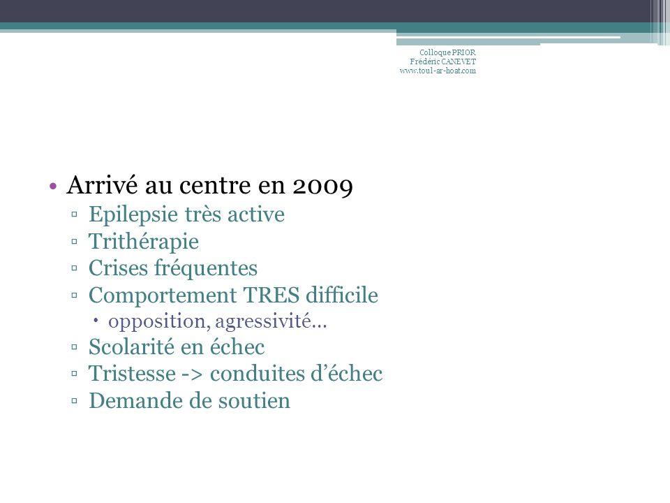 Arrivé au centre en 2009 Epilepsie très active Trithérapie