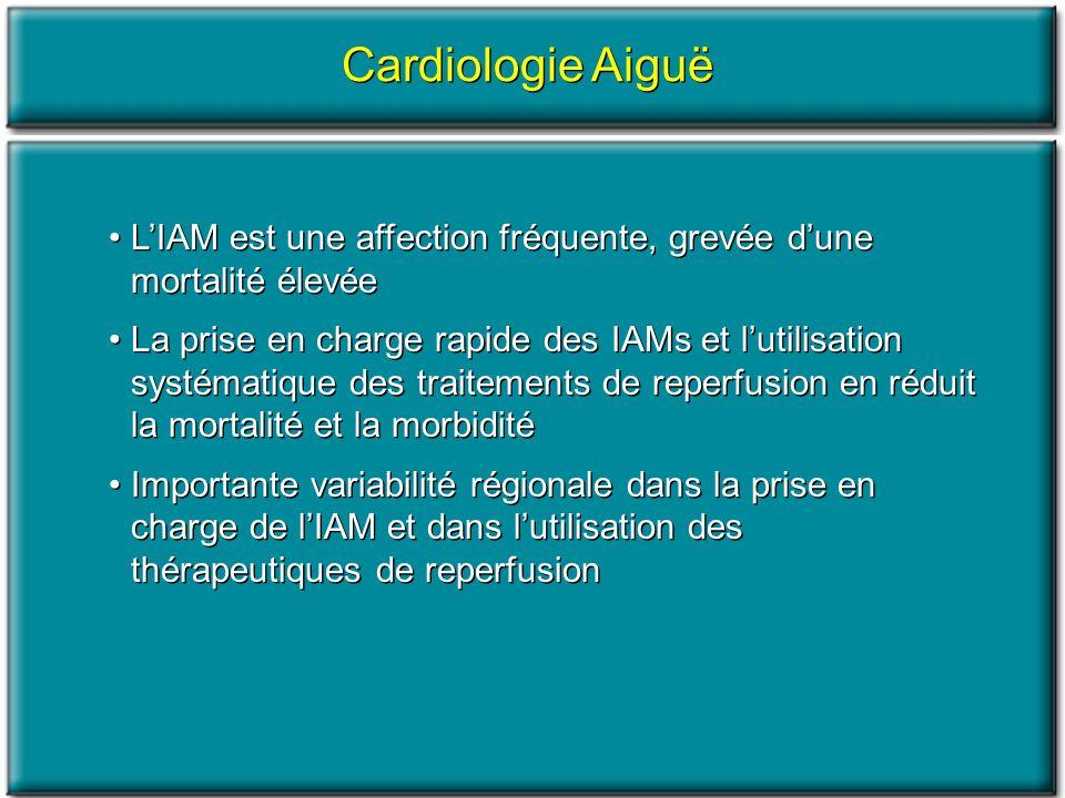 Cardiologie Aiguë L'IAM est une affection fréquente, grevée d'une mortalité élevée.