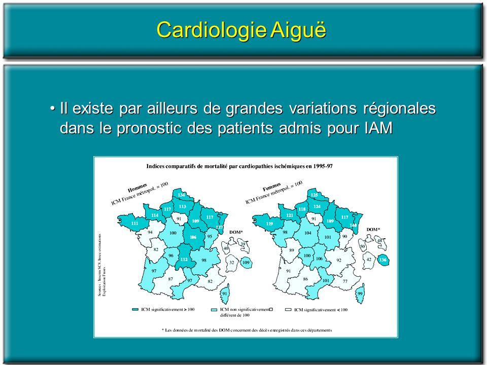 Cardiologie Aiguë Il existe par ailleurs de grandes variations régionales dans le pronostic des patients admis pour IAM.