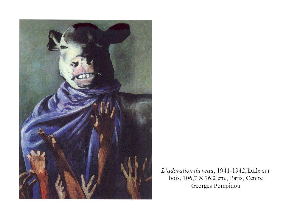 L'adoration du veau, 1941-1942, huile sur bois, 106,7 X 76,2 cm