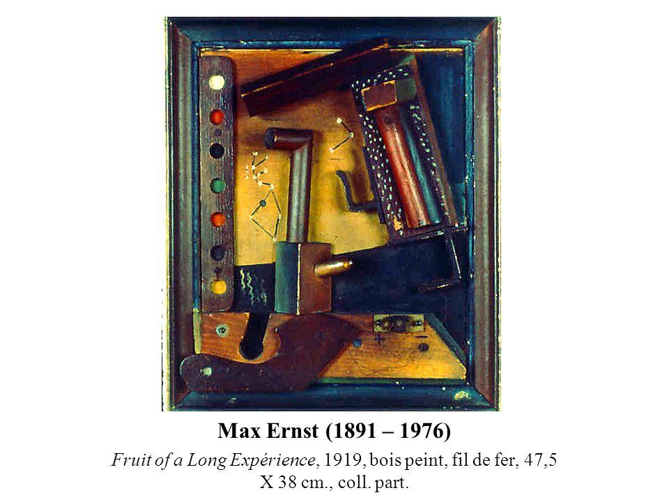 Max Ernst (1891 – 1976) Fruit of a Long Expérience, 1919, bois peint, fil de fer, 47,5 X 38 cm., coll.