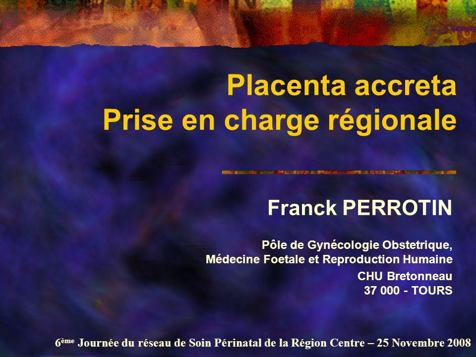 Placenta accreta Prise en charge régionale