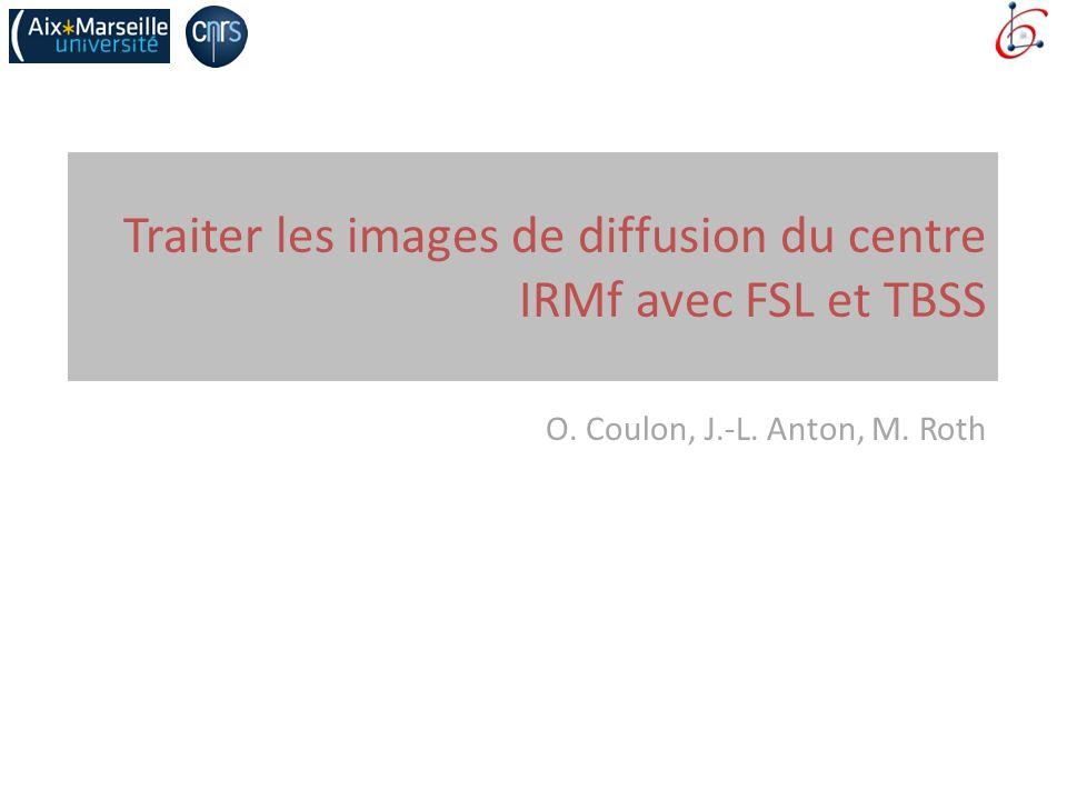Traiter les images de diffusion du centre IRMf avec FSL et TBSS
