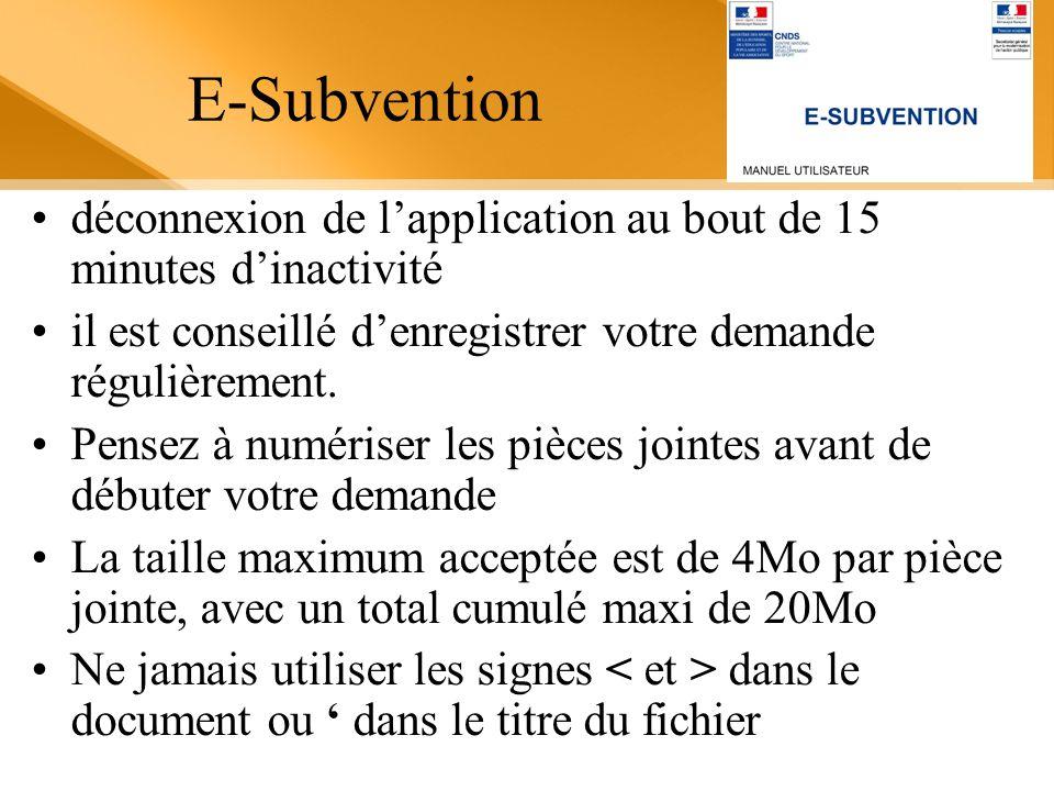 E-Subvention déconnexion de l'application au bout de 15 minutes d'inactivité. il est conseillé d'enregistrer votre demande régulièrement.