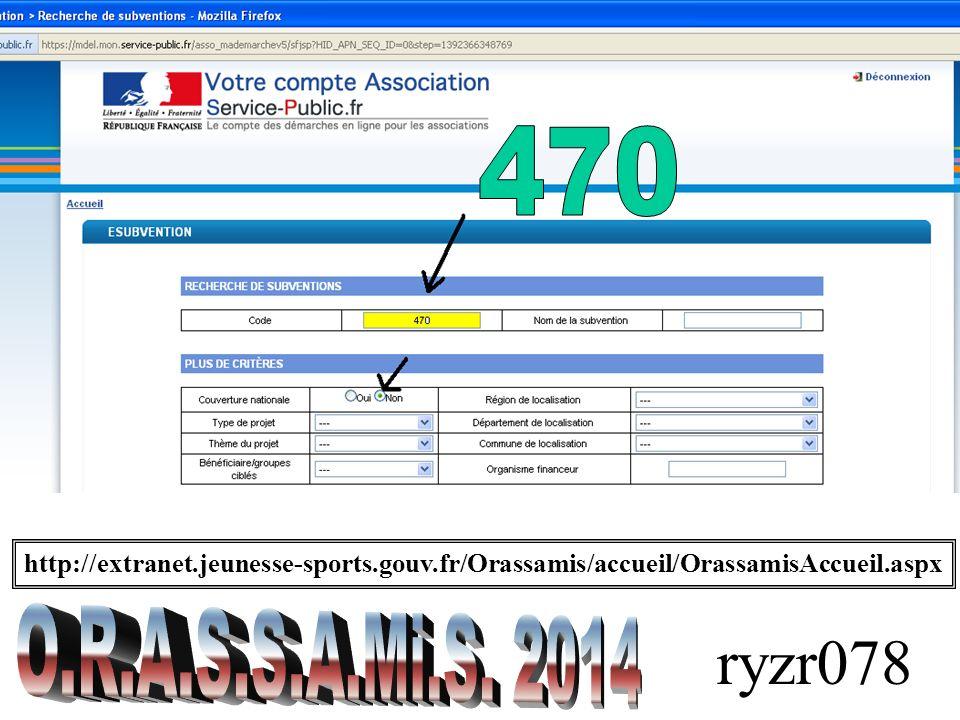 470 http://extranet.jeunesse-sports.gouv.fr/Orassamis/accueil/OrassamisAccueil.aspx. O.R.A.S.S.A.Mi.S. 2014.