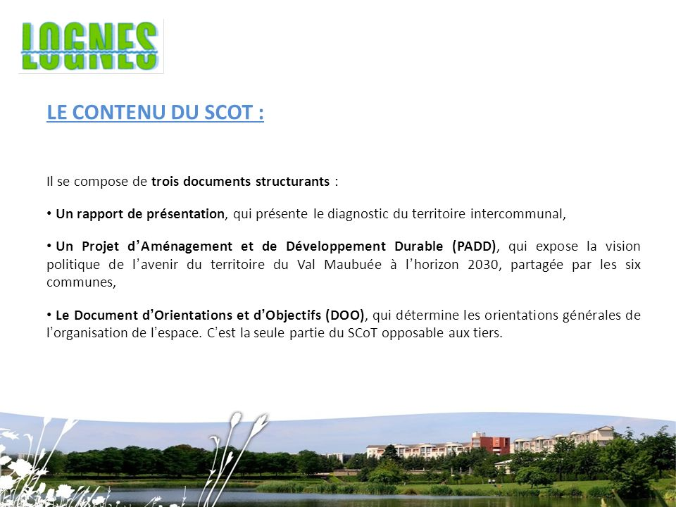 LE CONTENU DU SCOT : Il se compose de trois documents structurants :