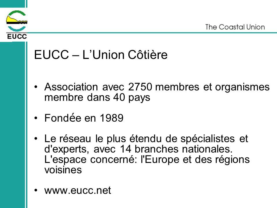 EUCC – L'Union Côtière Association avec 2750 membres et organismes membre dans 40 pays. Fondée en 1989.
