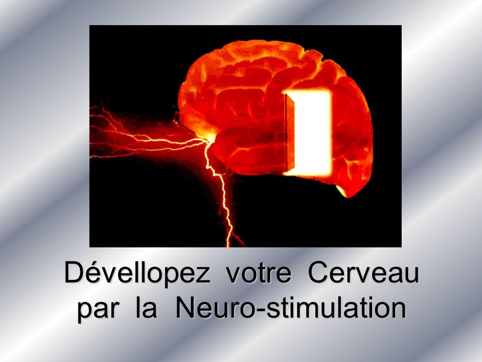 Dévellopez votre Cerveau par la Neuro-stimulation