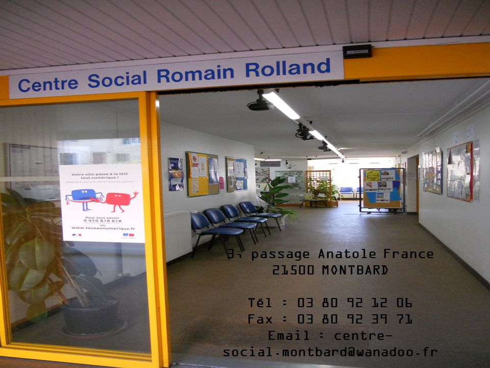 3, passage Anatole France Email : centre-social.montbard@wanadoo.fr
