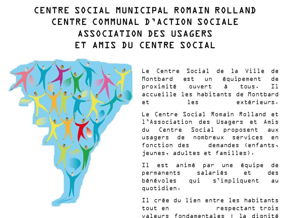 CENTRE SOCIAL MUNICIPAL ROMAIN ROLLAND CENTRE COMMUNAL D'ACTION SOCIALE ASSOCIATION DES USAGERS ET AMIS DU CENTRE SOCIAL