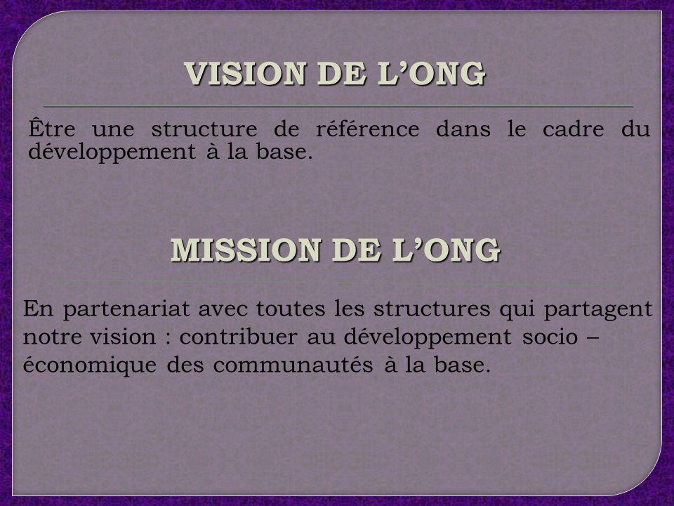 VISION DE L'ONG MISSION DE L'ONG