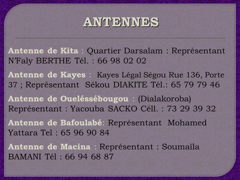 ANTENNES Antenne de Kita : Quartier Darsalam : Représentant N'Faly BERTHE Tél. : 66 98 02 02.