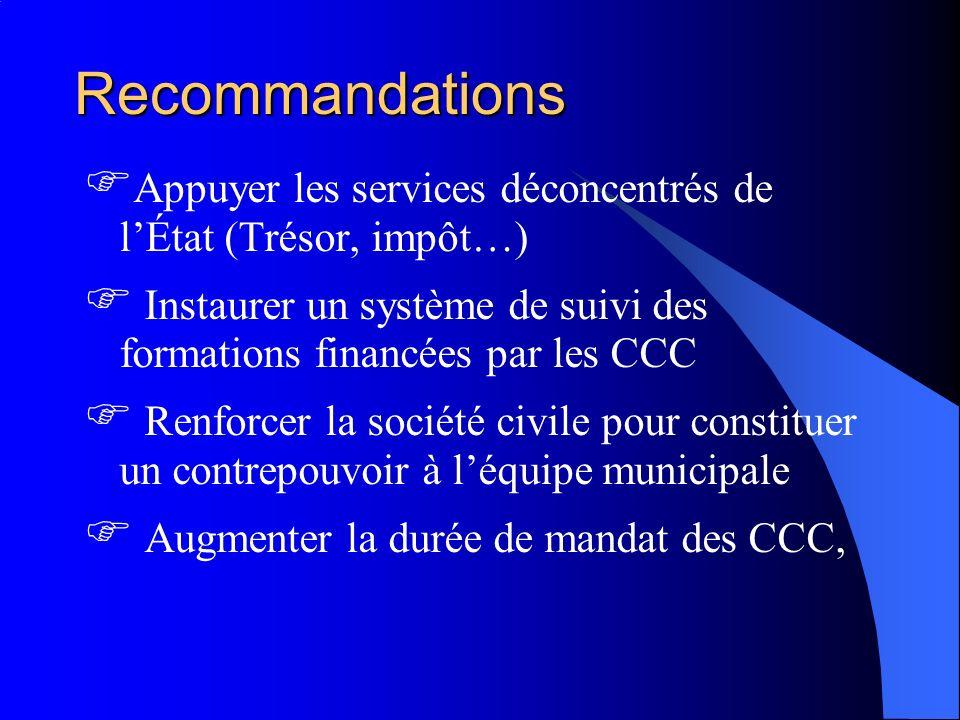 Recommandations Appuyer les services déconcentrés de l'État (Trésor, impôt…)  Instaurer un système de suivi des formations financées par les CCC.