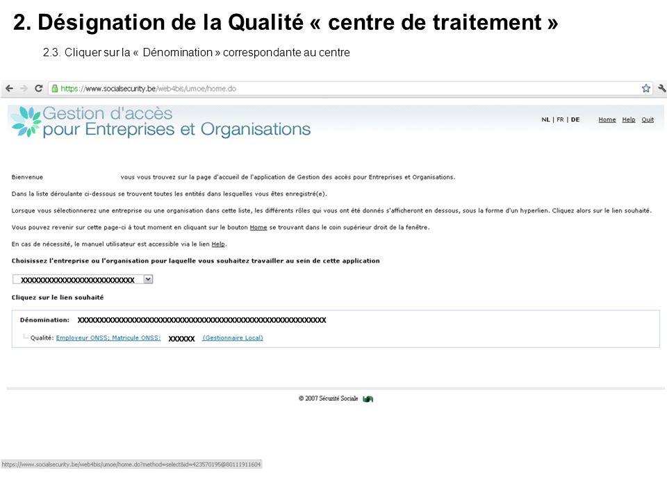2. Désignation de la Qualité « centre de traitement »