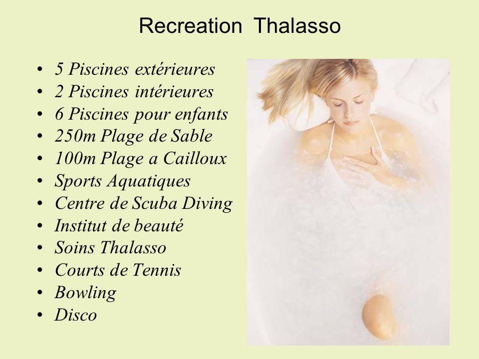 Recreation  Thalasso 5 Piscines extérieures 2 Piscines intérieures