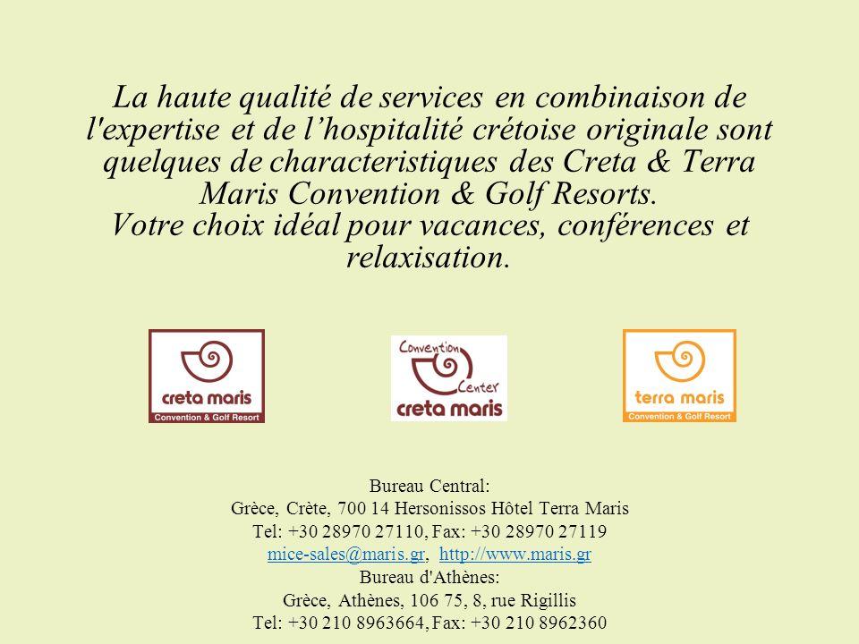 La haute qualité de services en combinaison de l expertise et de l'hospitalité crétoise originale sont quelques de characteristiques des Creta & Terra Maris Convention & Golf Resorts. Votre choix idéal pour vacances, conférences et relaxisation.