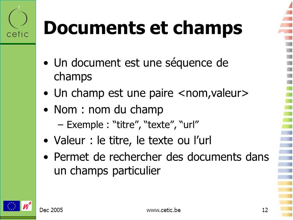 Documents et champs Un document est une séquence de champs