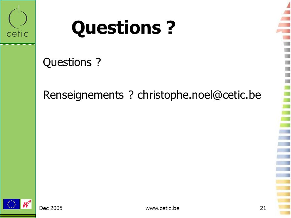 Questions Questions Renseignements christophe.noel@cetic.be