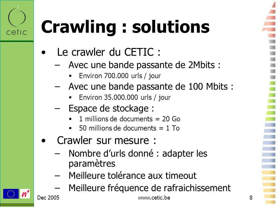 Crawling : solutions Le crawler du CETIC : Crawler sur mesure :