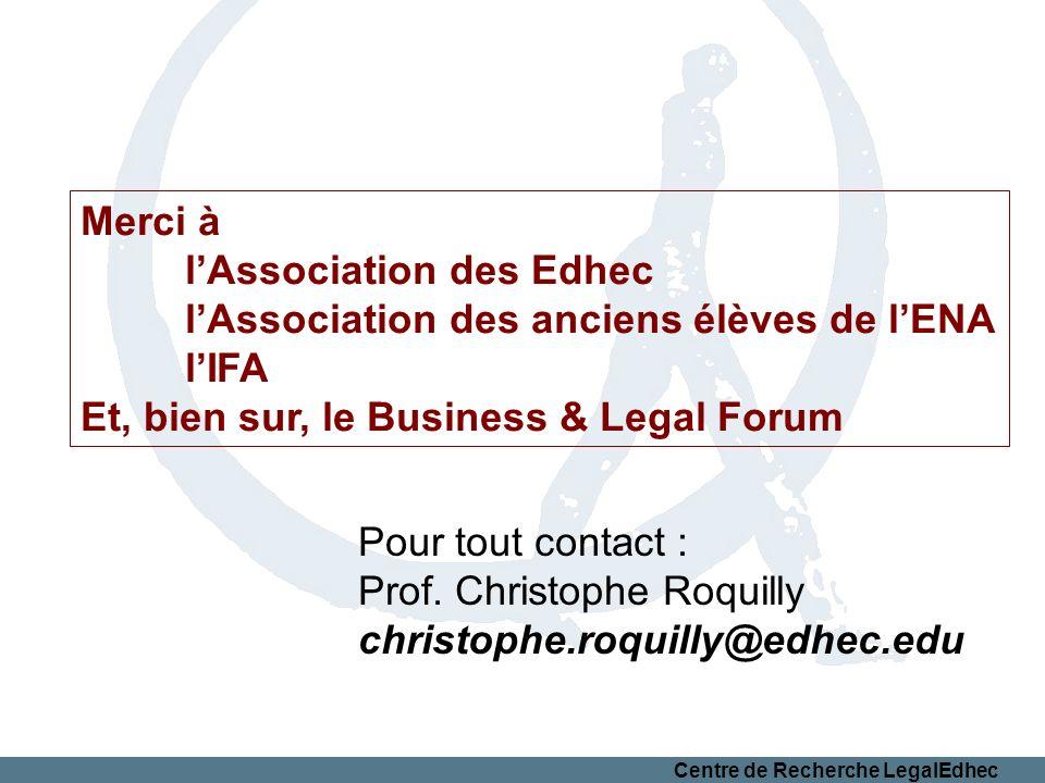 Merci à l'Association des Edhec. l'Association des anciens élèves de l'ENA. l'IFA. Et, bien sur, le Business & Legal Forum.