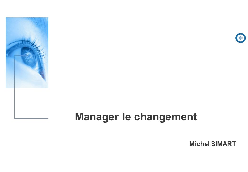 Manager le changement Michel SIMART