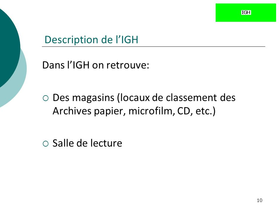 Description de l'IGH Dans l'IGH on retrouve: