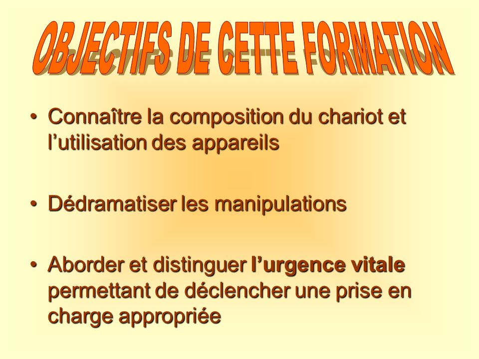 OBJECTIFS DE CETTE FORMATION