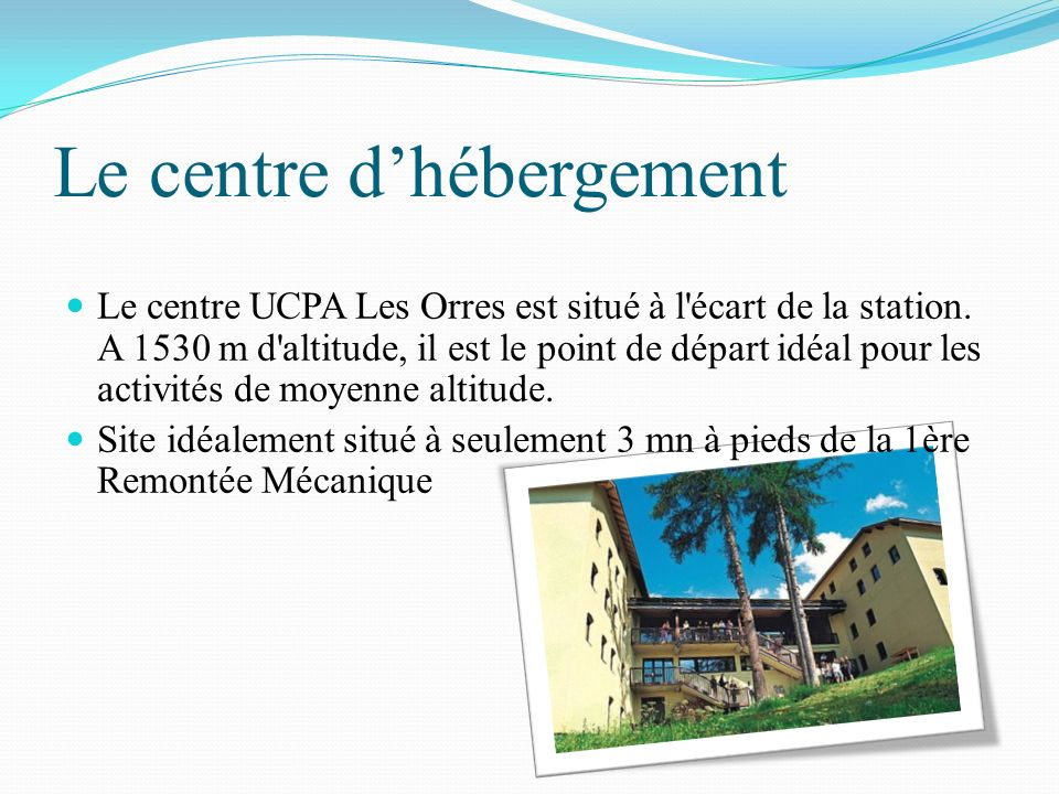 Le centre d'hébergement