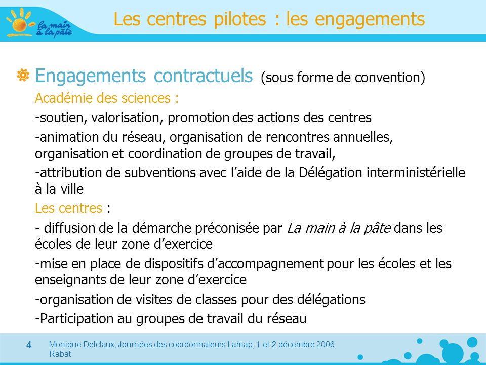 Les centres pilotes : les engagements