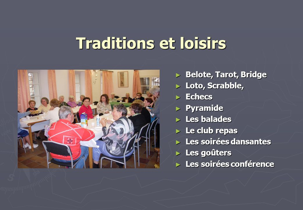 Traditions et loisirs Belote, Tarot, Bridge Loto, Scrabble, Echecs