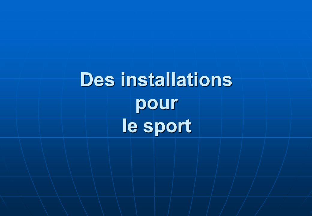 Des installations pour le sport