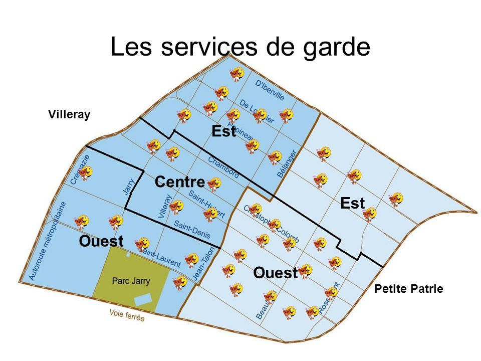 Les services de garde Est Centre Est Ouest Ouest Villeray